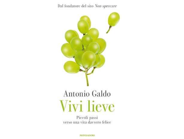 Vivi lieve Antonio Galdo recensione intervista